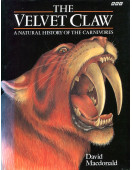 The Velvet Claw: A Natural History of the Carnivores
