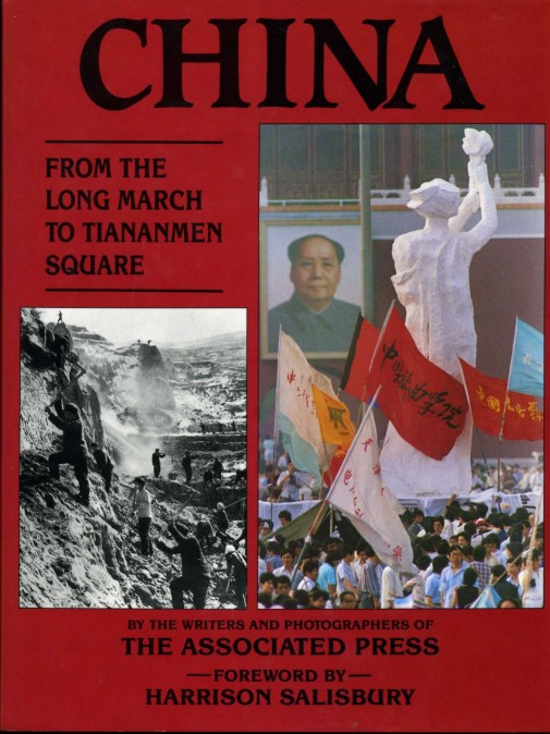 THE WRITERS AND PHOTOGRAPHERS OF THE ASSOCIATED PRESS - China - From the Long March to Tianannmen Square