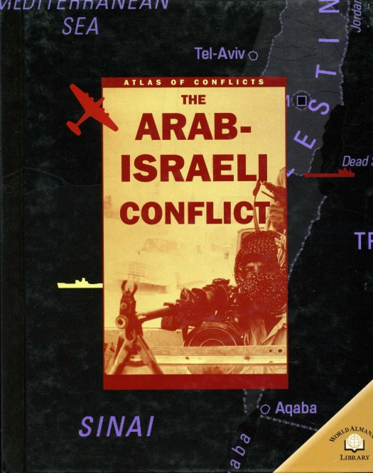 WOOLF, ALEX - The Arab-Israeli Conflict (Atlas of conflicts)