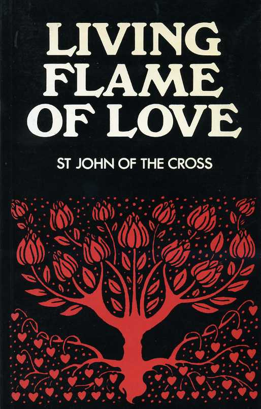 ST JOHN OF THE CROSS - Living Flame of Love