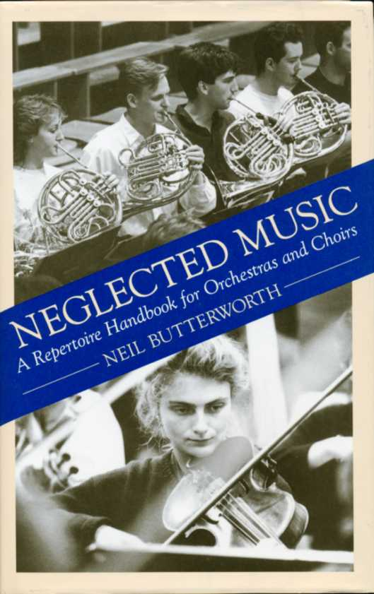 BUTTERWORTH, NEIL - Neglected Music : a Repertoire Handbook for Orchestras and Choirs