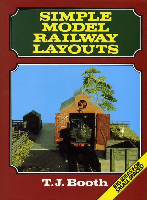 BOOTH, T. J. - Simple Model Railway Layouts