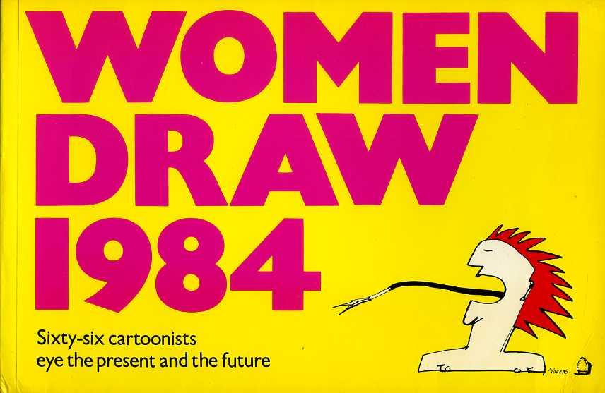 YOUENS, PAULA AND PERKINS, SUZANNE (EDITORS) - Women Draw 1984
