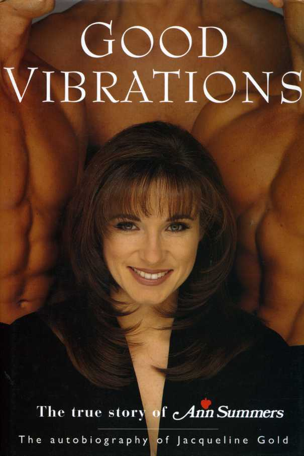 GOLD, JACQUELINE - Good Vibrations : The True Story of Ann Summers