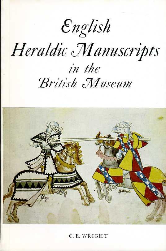 WRIGHT, C.ERNEST - English Heraldic Manuscripts in the British Museum