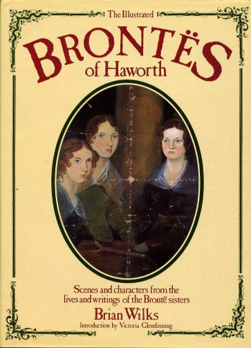 WILKS, BRIAN - The Illustrated Brontes of Howarth