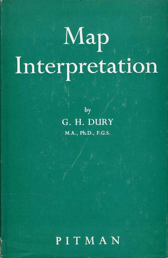 DURY, G. H. - Map Interpretation