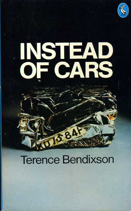 BENDIXSON, TERENCE - Instead of Cars