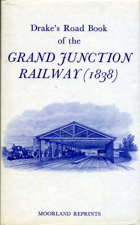 DRAKE, JAMES A. - Drake's Road Book of the Grand Junction Railway from Birmingham to Liverpool and Manchester