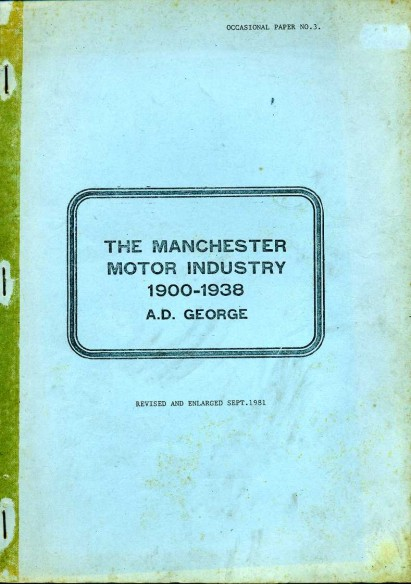 GEORGE, A. D. - The Manchester Motor Industry 1900-1938 : Occasional Paper No 3