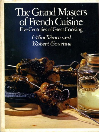 VENCE, CELINE; COURTINE, ROBERT J. - The Grand Masters of French Cuisine