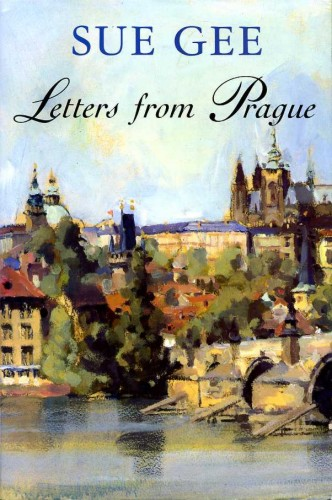 GEE, SUE - Letters from Prague