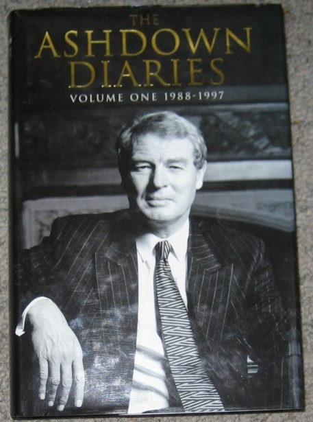 ASHDOWN, PADDY - The Ashdown Diaries : Volume One 1988-1997 (Signed By Author)