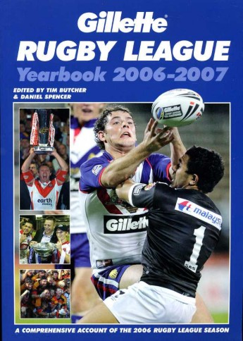 BUTCHER, TIM & SPENCER, DANIEL - Gillette Rugby League Yearbook 2006-2007