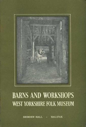 ATKINSON, FRANK - Barns and Workshops : West Yorkshire Folk Museum