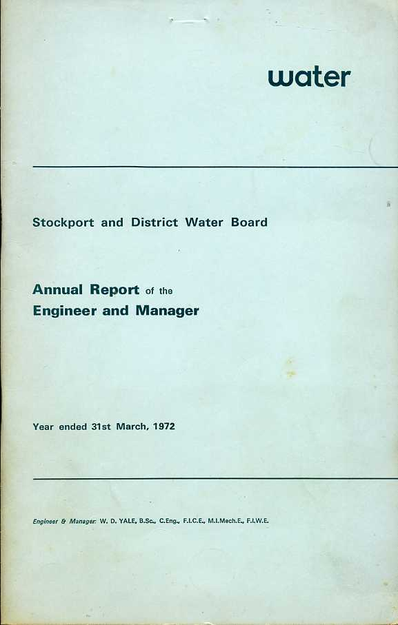 YALE, W. D. - Stockport and District Water Board : Annual Report of the Engineer and Manager 1972