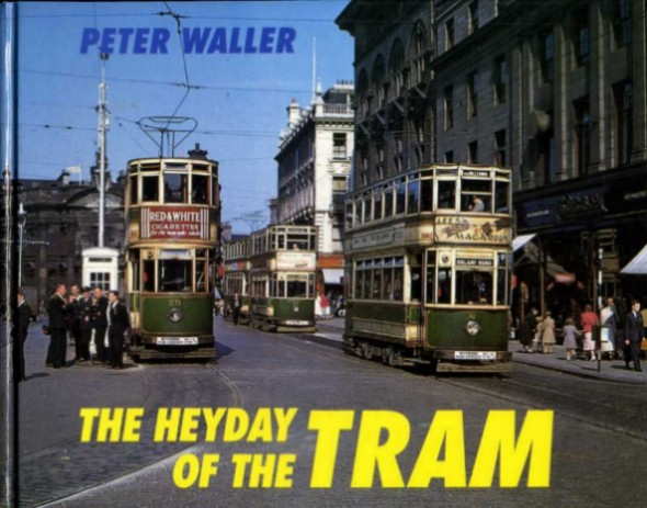WALLER, PETER - The Heyday of the Tram