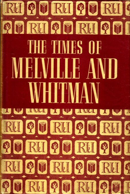 BROOKS, VAN WYCK - The Times of Melville and Whitman