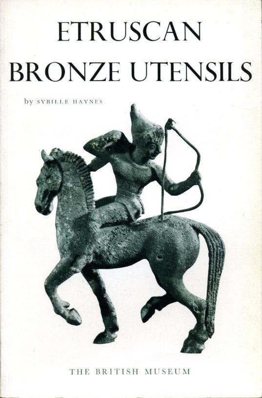 HAYNES, SYBILLE - Etruscan Bronze Utensils