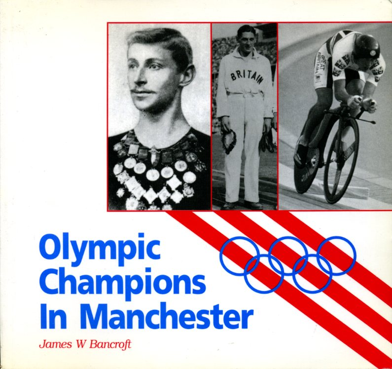 BANCROFT, JAMES W. - Olympic Champions in Manchester