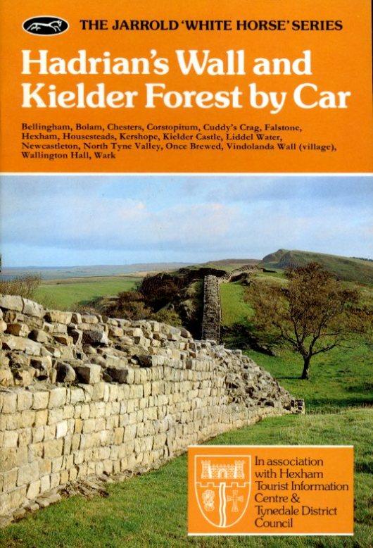 TURNBULL, NOEL; TURNBULL, HILDA - Hadrian's Wall and Kielder Forest by Car (White Horse)