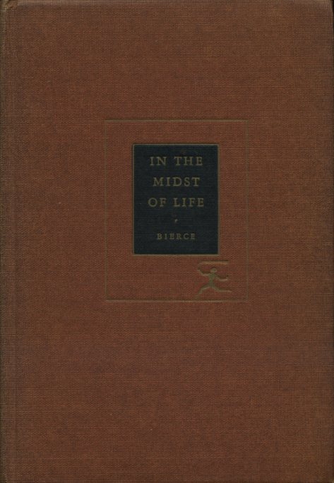 BIERCE, AMBROSE - In the Midst of Life : Tales of Soldiers and Civilians