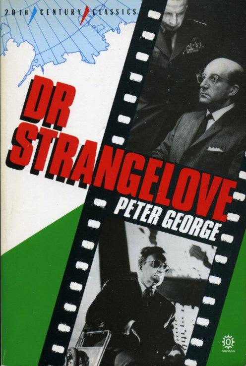 GEORGE, PETER - Doctor Strangelove: Or, How I Learned to Stop Worrying and Love the Bomb (20th Century Classics)