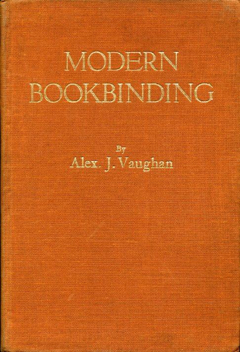 VAUGHAN, ALEX J. - Modern Bookbinding