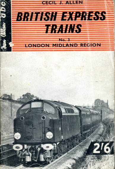 ALLEN, CECIL J. - British Express Trains : No 3 London Midland Region