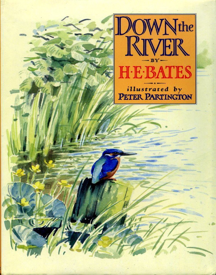 H E BATES - Down The River : Illustrated