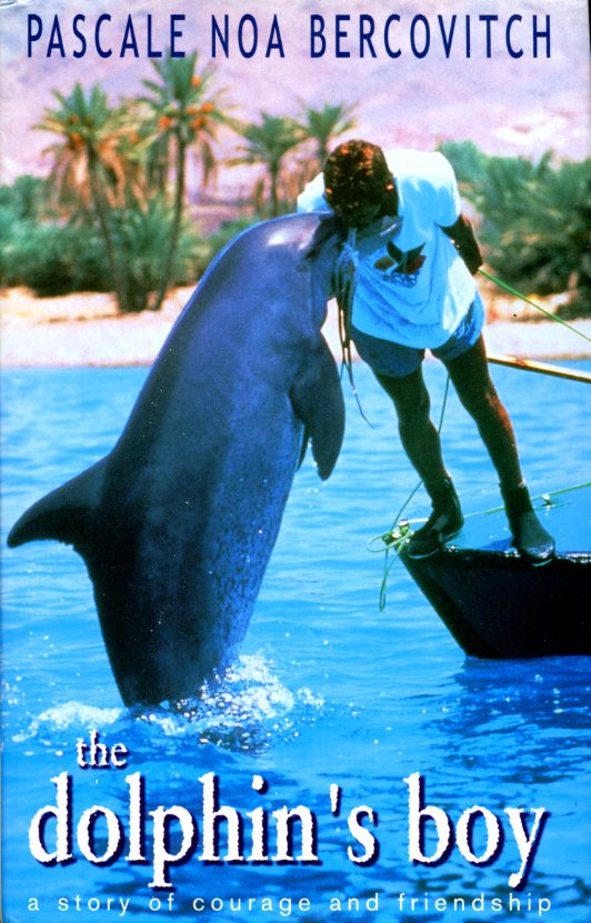PASCALE NOA BERCOVITCH - The Dolphin's Boy