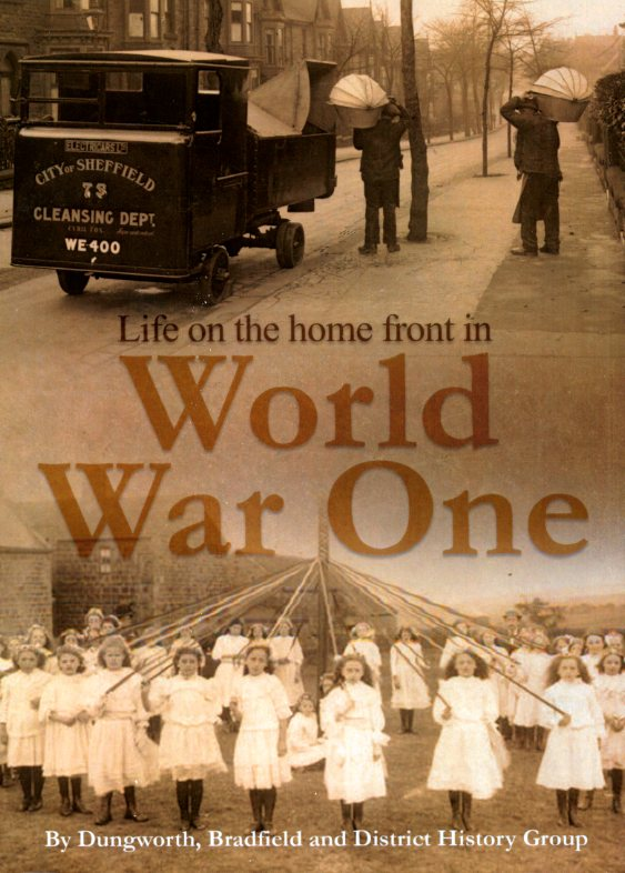 DUNGWORTH, BRADFIELD AND DISTRICT HISTORY GROUP - Life on the Home Front in World War One