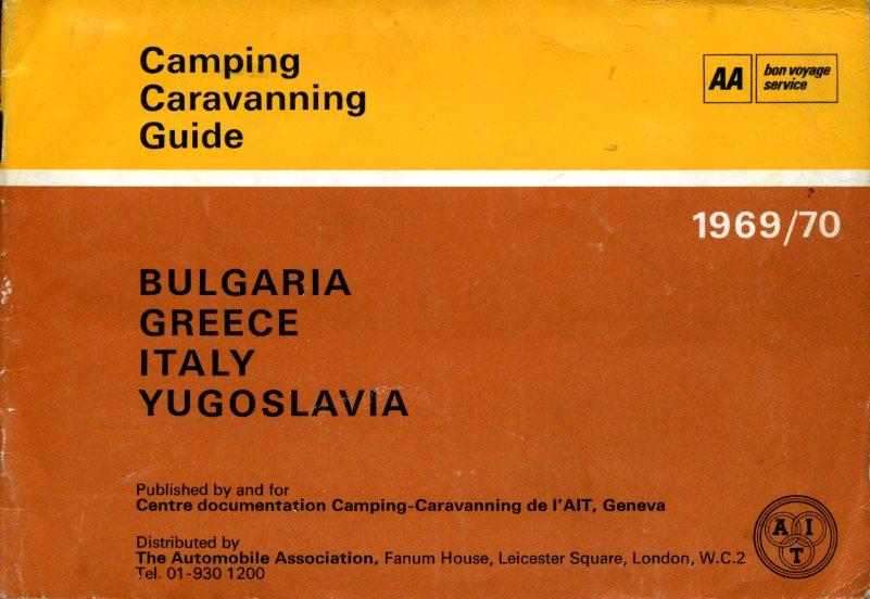 THE EDITOR - AA Camping Caravanning Guide : Bulgaria, Greece, Italy and Yogoslavia