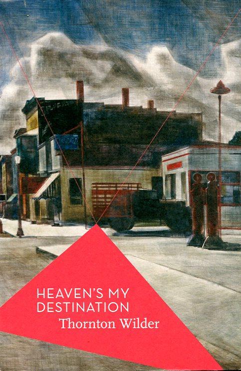 THORNTON WILDER - Heaven's My Destination