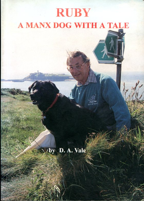 VALE, D. A. - Ruby : a Manx Dog with a Tale