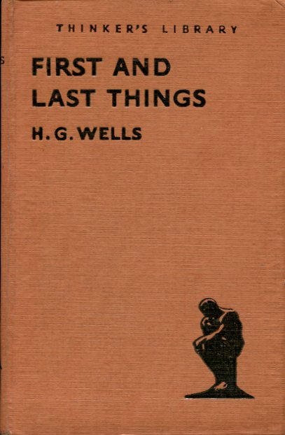 WELLS, H. G - First and Last Things